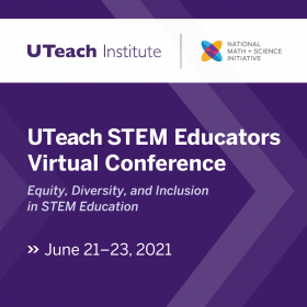 UTeach STEM Educators Virtual Conference